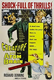 Creature with the Atom Brain (1955) Poster - Movie Forum, Cast, Reviews