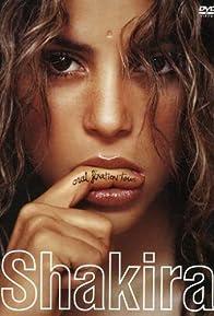 Primary photo for Shakira Oral Fixation Tour 2007