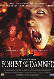 Forest of the Damned(2005) Poster - Movie Forum, Cast, Reviews