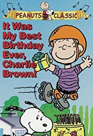 It Was My Best Birthday Ever, Charlie Brown! Poster