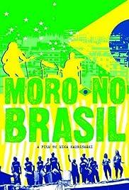 Moro No Brasil Poster