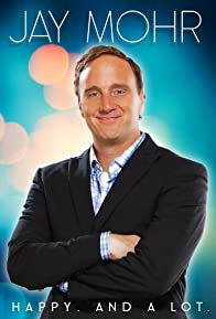 Primary photo for Jay Mohr: Happy. And a Lot.