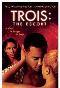 Primary photo for Trois 3: The Escort
