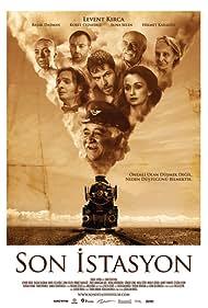 Son Istasyon (2010) Poster - Movie Forum, Cast, Reviews