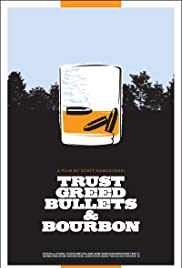 Trust, Greed, Bullets & Bourbon Poster