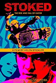 Stoked: The Rise and Fall of Gator(2002) Poster - Movie Forum, Cast, Reviews