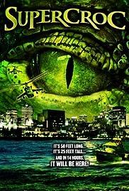Supercroc(2007) Poster - Movie Forum, Cast, Reviews