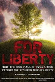 For Liberty: How the Ron Paul Revolution Watered the Withered Tree of Liberty Poster