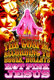 The Gospel According to Booze, Bullets & Hot Pink Jesus, Act III: Have Faith, Will Travel (2012)