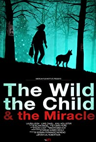 Primary photo for The Wild, the Child & the Miracle