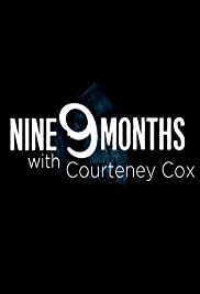 9 Months with Courteney Cox Poster