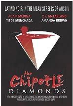 The Chipotle Diamonds