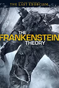 The Frankenstein Theory (2013) Poster - Movie Forum, Cast, Reviews
