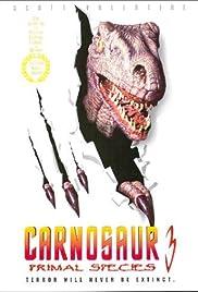 Carnosaur 3: Primal Species(1996) Poster - Movie Forum, Cast, Reviews