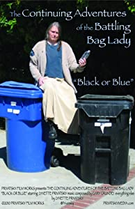 The Continuing Adventures of the Battling Bag Lady: Black or Blue 720p movies