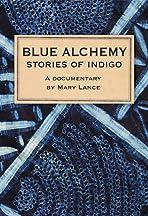 Blue Alchemy: Stories of Indigo