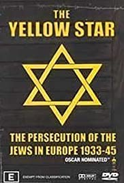 The Yellow Star: The Persecution of the Jews in Europe - 1933-1945 Poster