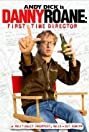 Danny Roane: First Time Director (2006) Poster