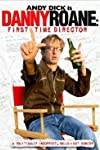 Danny Roane: First Time Director (2006)