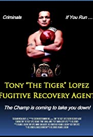 Tony 'The Tiger' Lopez: Fugitive Recovery Agent Poster