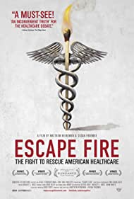 Escape Fire: The Fight to Rescue American Healthcare (2012) Poster - Movie Forum, Cast, Reviews