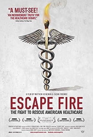 Escape Fire: The Fight to Rescue American Healthcare (2012)