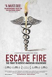Escape Fire: The Fight to Rescue American Healthcare Poster