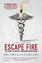 Escape Fire: The Fight to Rescue American Healthcare (2012) Poster
