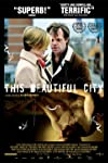 This Beautiful City (2007)