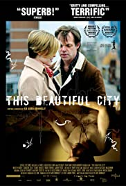 This Beautiful City (2007) Poster - Movie Forum, Cast, Reviews