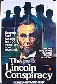 The Lincoln Conspiracy Poster - Movie Forum, Cast, Reviews