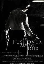 A Pushover Always Dies