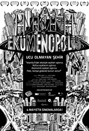 Ekümenopolis: Ucu olmayan sehir (2011) Poster - Movie Forum, Cast, Reviews