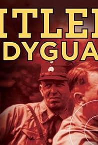 Primary photo for Hitler's Bodyguard