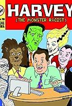 Harvey the Monster Racist