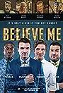 Believe Me (2014) Poster