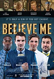 Believe Me (2014) Poster - Movie Forum, Cast, Reviews