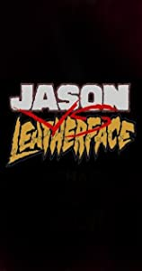 Best site to download full movie for free Jason Vs. Leatherface by Matt Spease [mov]