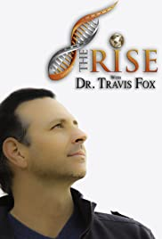 The Rise with Dr. Travis Fox Poster