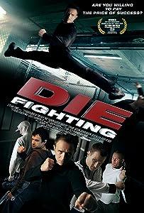 Watch free full online hollywood movies Die Fighting [720