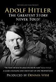 Adolf Hitler: The Greatest Story Never Told (2013) Poster - Movie Forum, Cast, Reviews