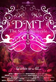 DMT: The Spirit Molecule (2010) 720p