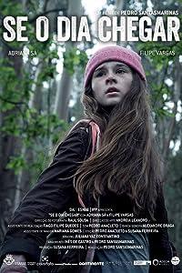Good free movie sites watch Se o Dia Chegar [2K]