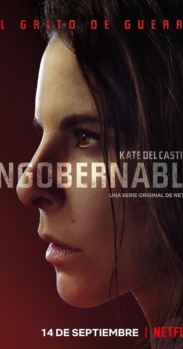 Ingobernable Tv Series 2017 Imdb