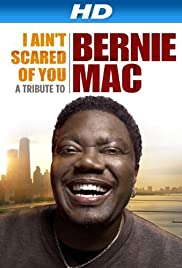 I Ain't Scared of You: A Tribute to Bernie Mac (2011) Poster - Movie Forum, Cast, Reviews