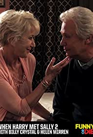 When Harry Met Sally 2 with Billy Crystal and Helen Mirren (2011) Poster - Movie Forum, Cast, Reviews