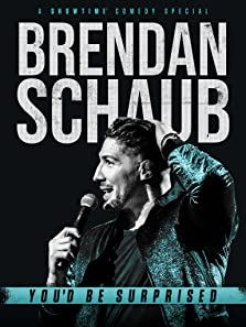 Brendan Schaub: You'd Be Surprised (2019 TV Special)