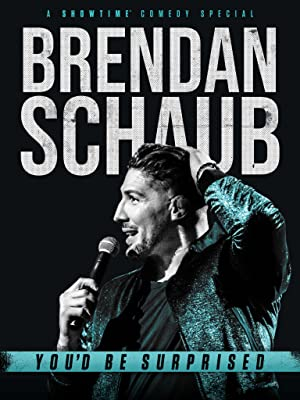 Brendan Schaub: You'd Be Surprised (2019)