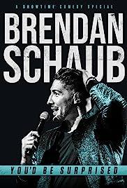 Brendan Schaub: You'd Be Surprised Poster