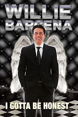 Where to stream Willie Barcena: I Gotta Be Honest
